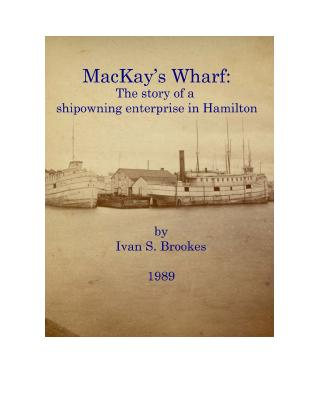MacKay's Wharf: The story of a shipowning enterprise in Hamilton