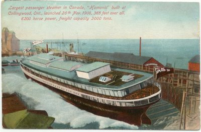 "Largest passenger steamber in Canada, ""Hamonic"" built at Collingwood, Ont."