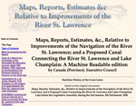 Maps, Reports, Estimates,c., Relative to Improvements of the Navigation of the River St. Lawrence; and a Proposed Canal Connecting the River St. Lawrence and Lake Champlain