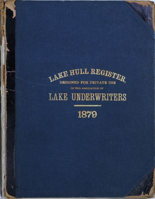 1879 Lake Hull Register of the Association of Lake Underwriters