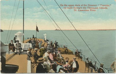 "On the upper deck of the Steamer ""Toronto"" en route through the Thousand Islands, St. Lawrence River"