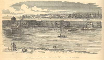 City of Kingston, Canada West -- The Royal Dock Yards, and Naval and Military Store Houses.