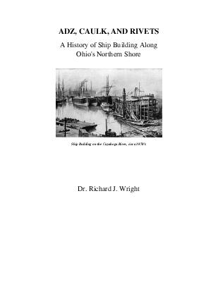 Adz, Caulk, and Rivets: A History of Ship Building along Ohio's Northern Shore