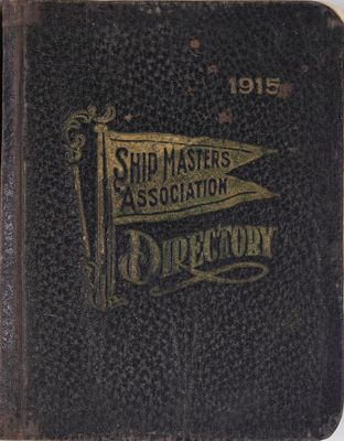 A Directory of Names, Pennant Numbers and Addresses of all Members of the Ship Masters' Association of the Great Lakes ... April, 1915