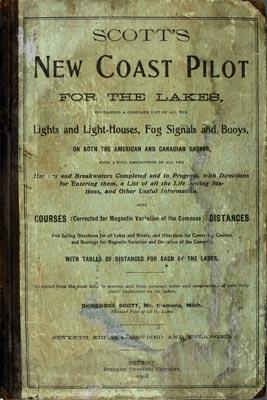 Scott's New Coast Pilot for the Lakes [7th ed. rev.]
