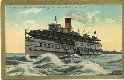 "R. and O. Steamer ""Rapids King"" in Lachine Rapids, Montreal"